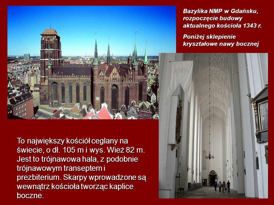 Bazylika NMP w Gdańsku, rozpoczęcie budowy aktualnego kościoła 1343 r. Poniżej sklepienie kryształowe nawy bocznej To największy kościółceglany na świ