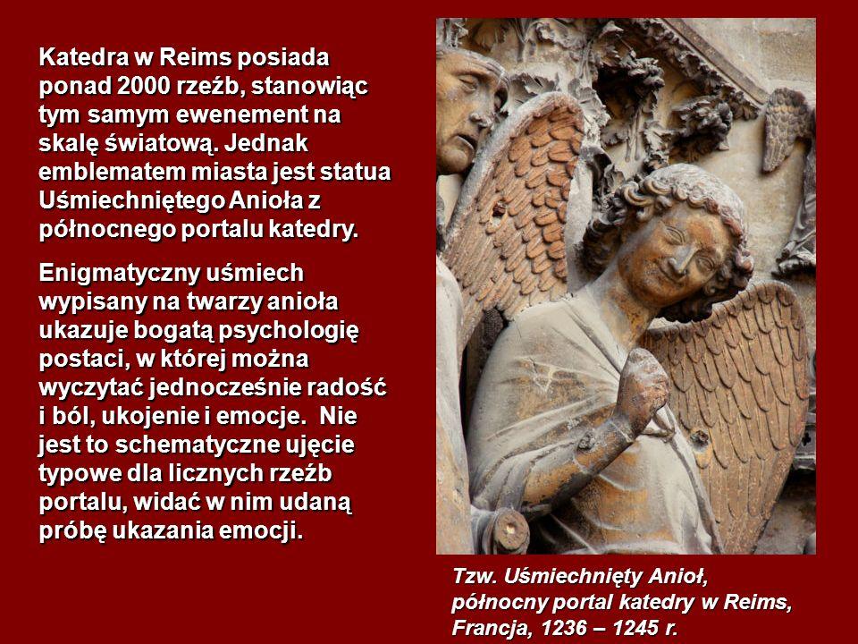 Tzw. Uśmiechnięty Anioł, północny portal katedry w Reims, Francja, 1236 – 1245 r. Katedra w Reims posiada ponad 2000 rzeźb, stanowiąc tym samym ewenem