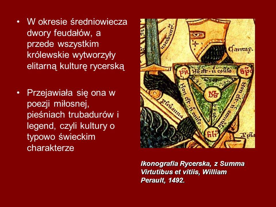 W okresie średniowiecza dwory feudałów, a przede wszystkim królewskie wytworzyły elitarną kulturę rycerską Przejawiała się ona w poezji miłosnej, pieś