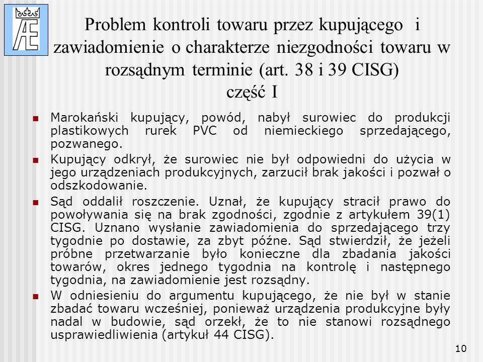 10 Problem kontroli towaru przez kupującego i zawiadomienie o charakterze niezgodności towaru w rozsądnym terminie (art. 38 i 39 CISG) część I Marokań