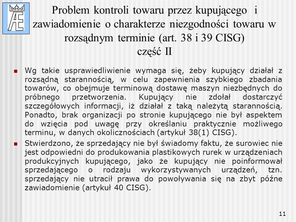 11 Problem kontroli towaru przez kupującego i zawiadomienie o charakterze niezgodności towaru w rozsądnym terminie (art. 38 i 39 CISG) część II Wg tak