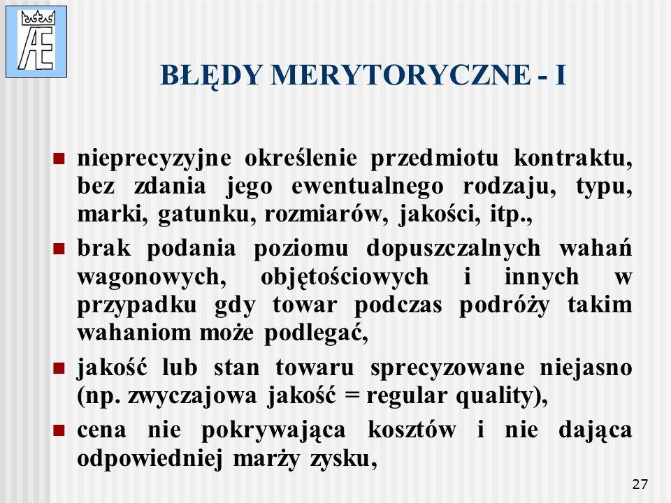 27 BŁĘDY MERYTORYCZNE - I nieprecyzyjne określenie przedmiotu kontraktu, bez zdania jego ewentualnego rodzaju, typu, marki, gatunku, rozmiarów, jakośc