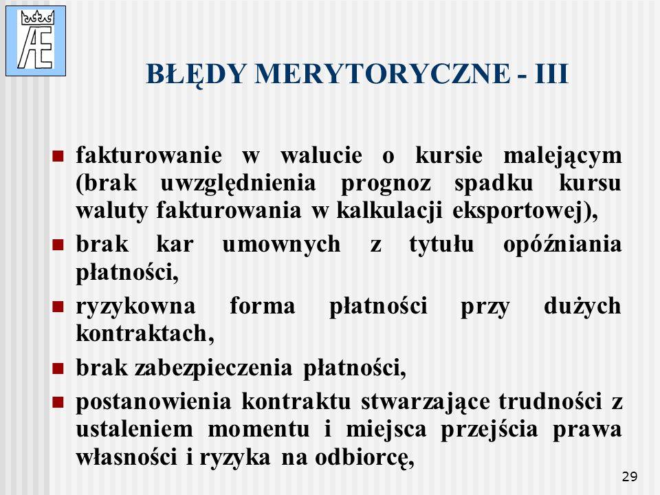 29 BŁĘDY MERYTORYCZNE - III fakturowanie w walucie o kursie malejącym (brak uwzględnienia prognoz spadku kursu waluty fakturowania w kalkulacji ekspor