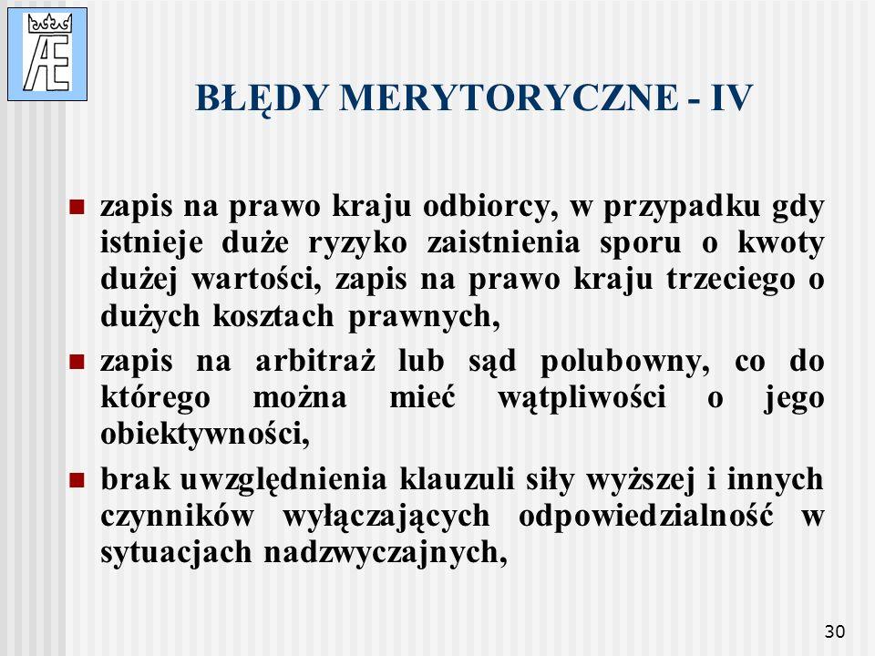 30 BŁĘDY MERYTORYCZNE - IV zapis na prawo kraju odbiorcy, w przypadku gdy istnieje duże ryzyko zaistnienia sporu o kwoty dużej wartości, zapis na praw