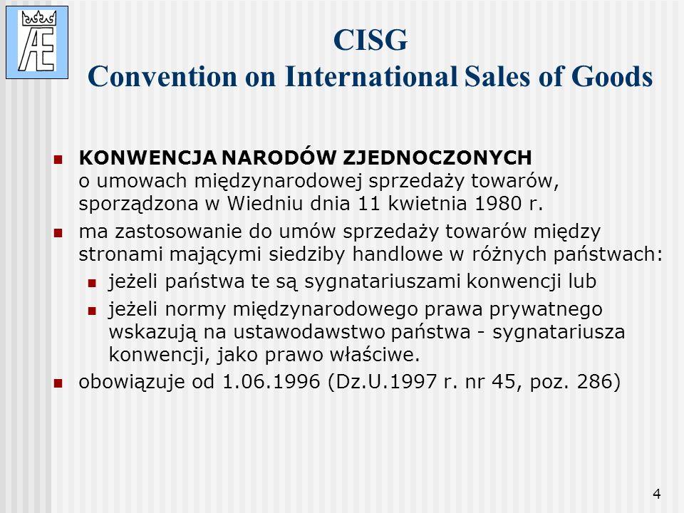 4 CISG Convention on International Sales of Goods KONWENCJA NARODÓW ZJEDNOCZONYCH o umowach międzynarodowej sprzedaży towarów, sporządzona w Wiedniu d