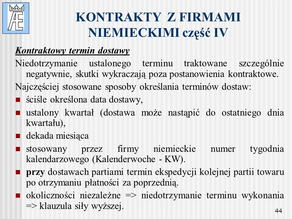 44 KONTRAKTY Z FIRMAMI NIEMIECKIMI część IV Kontraktowy termin dostawy Niedotrzymanie ustalonego terminu traktowane szczególnie negatywnie, skutki wyk