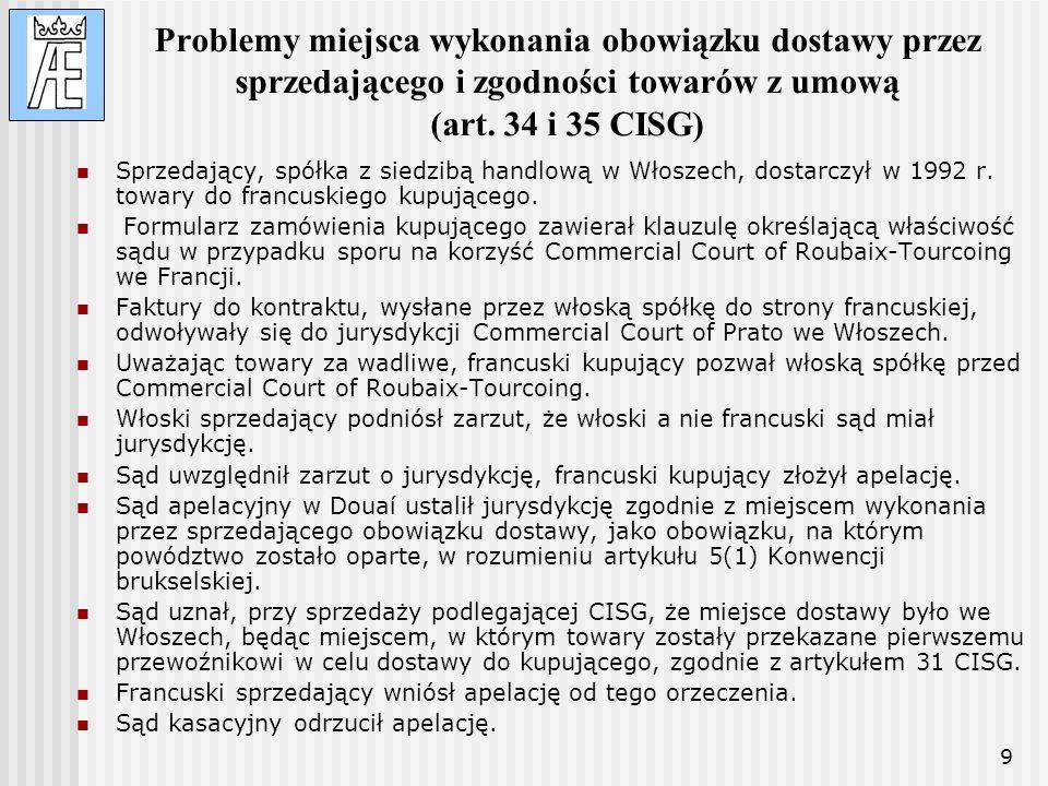 9 Problemy miejsca wykonania obowiązku dostawy przez sprzedającego i zgodności towarów z umową (art. 34 i 35 CISG) Sprzedający, spółka z siedzibą hand