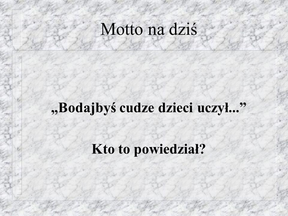 Prawdziwe motto na dziś Bodajbyś żył w ciekawych czasach... A to kto powiedział???