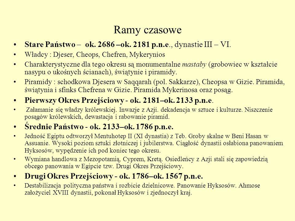 Nowe Państwo (1550-1070r p.n.e.) Szczyt potęgi militarnej, gospodarczej i kulturalnej państwa..