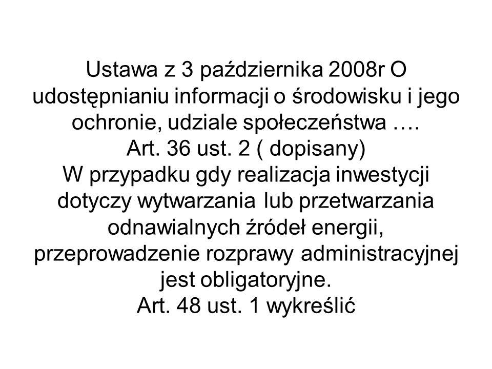 Ustawa z 3 października 2008r O udostępnianiu informacji o środowisku i jego ochronie, udziale społeczeństwa …. Art. 36 ust. 2 ( dopisany) W przypadku