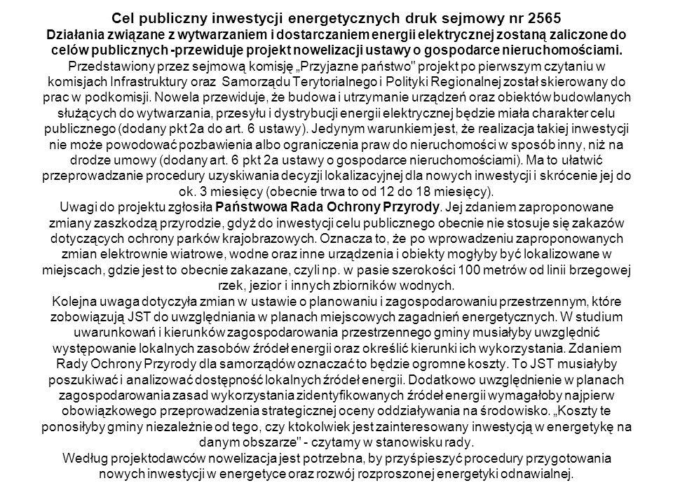Cel publiczny inwestycji energetycznych druk sejmowy nr 2565 Działania związane z wytwarzaniem i dostarczaniem energii elektrycznej zostaną zaliczone