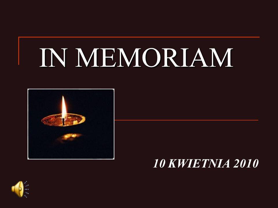 10 KWIETNIA 2010 IN MEMORIAM