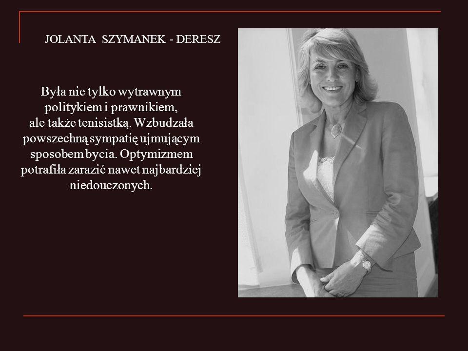 Była nie tylko wytrawnym politykiem i prawnikiem, ale także tenisistką. Wzbudzała powszechną sympatię ujmującym sposobem bycia. Optymizmem potrafiła z