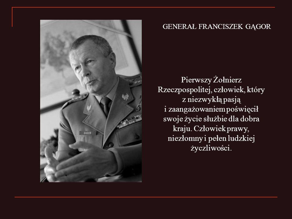 Pierwszy Żołnierz Rzeczpospolitej, człowiek, który z niezwykłą pasją i zaangażowaniem poświęcił swoje życie służbie dla dobra kraju. Człowiek prawy, n