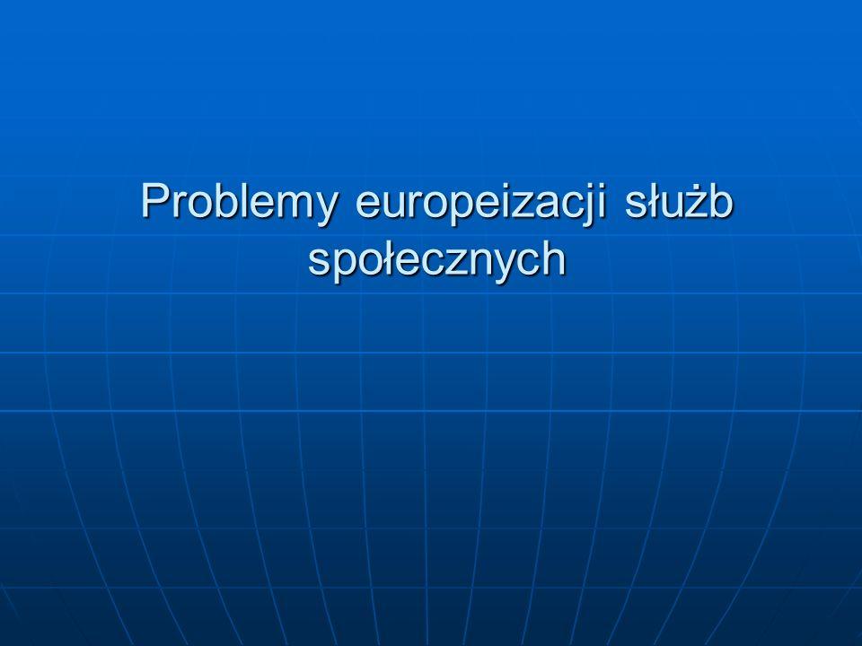 Problemy europeizacji służb społecznych