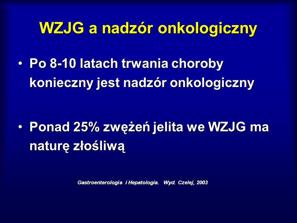 WZJG a nadzór onkologiczny Po 8-10 latach trwania choroby konieczny jest nadzór onkologicznyPo 8-10 latach trwania choroby konieczny jest nadzór onkol