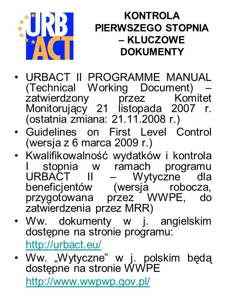 KONTROLA PIERWSZEGO STOPNIA – KLUCZOWE DOKUMENTY URBACT II PROGRAMME MANUAL (Technical Working Document) – zatwierdzony przez Komitet Monitorujący 21 listopada 2007 r.
