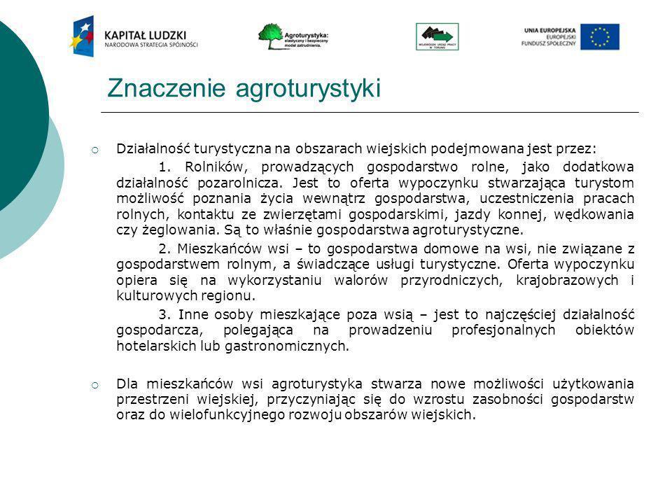 Działalność turystyczna na obszarach wiejskich podejmowana jest przez: 1. Rolników, prowadzących gospodarstwo rolne, jako dodatkowa działalność pozaro