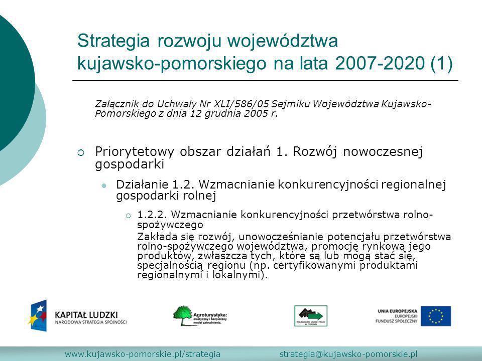 Strategia rozwoju województwa kujawsko-pomorskiego na lata 2007-2020 (2) Priorytetowy obszar działań 1.