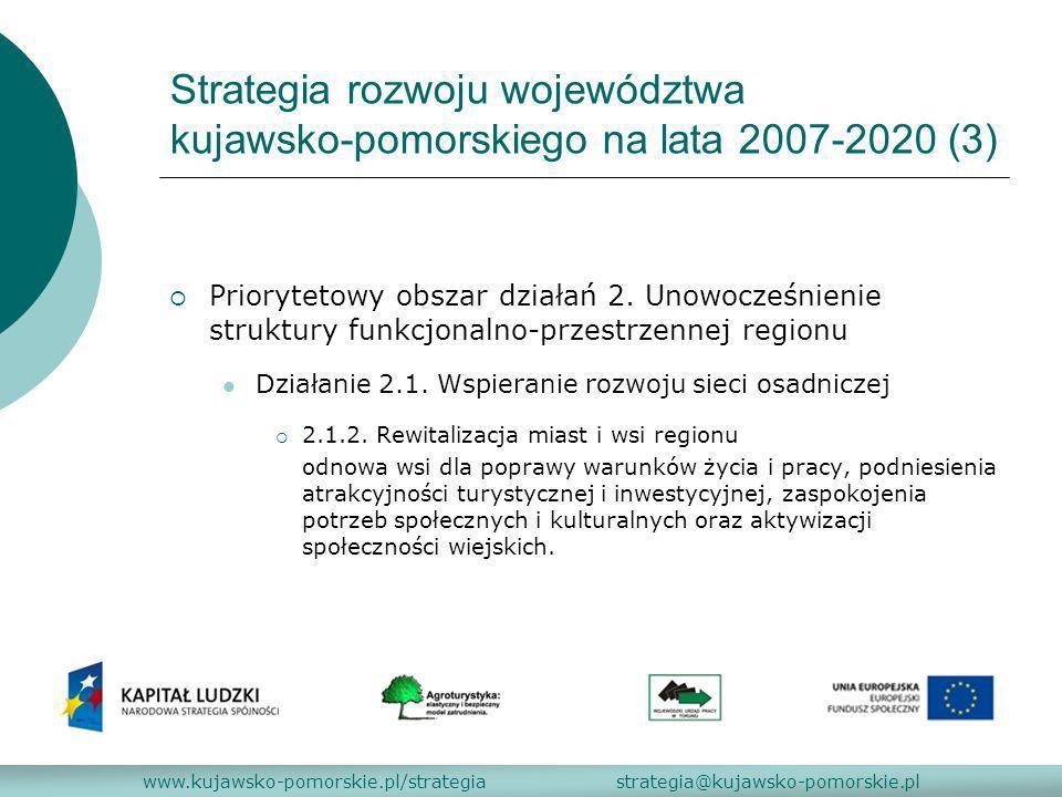 Strategia rozwoju województwa kujawsko-pomorskiego na lata 2007-2020 (3) Priorytetowy obszar działań 2. Unowocześnienie struktury funkcjonalno-przestr