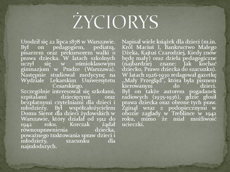 Urodził się 22 lipca 1878 w Warszawie. Był on pedagogiem, pediatrą, pisarzem oraz prekursorem walki o prawa dziecka. W latach szkolnych uczył się w oś