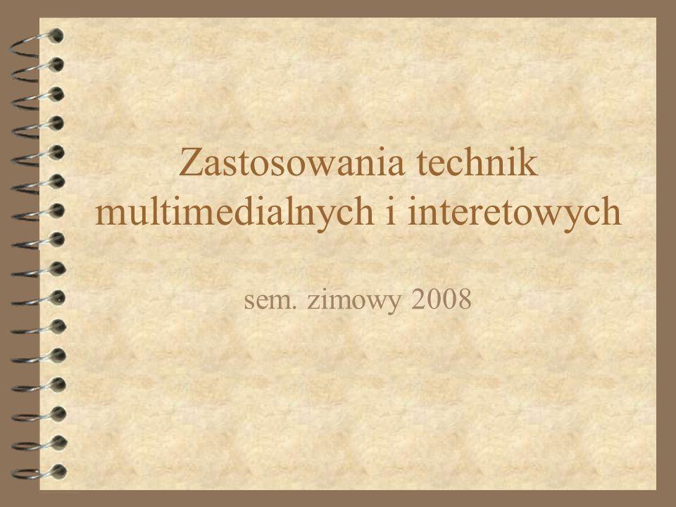 Zastosowania technik multimedialnych i interetowych sem. zimowy 2008