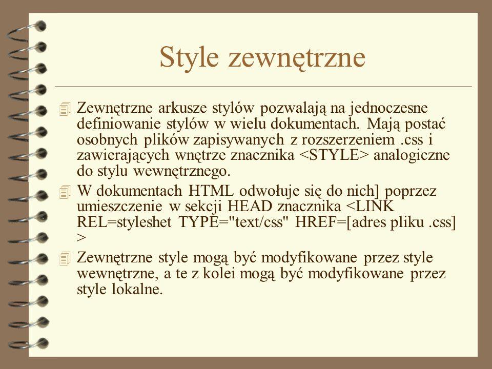 Style wewnętrzne 4 Style wewnętrzne definiowane są w sekcji nagłówka i obowiązują na danej stronie HTML. Przykład: Strona