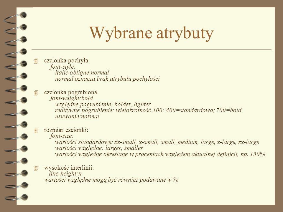 Style zewnętrzne 4 Zewnętrzne arkusze stylów pozwalają na jednoczesne definiowanie stylów w wielu dokumentach. Mają postać osobnych plików zapisywanyc