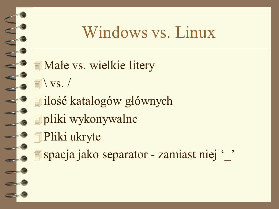 Windows vs.Linux 4 Małe vs. wielkie litery 4 \ vs.