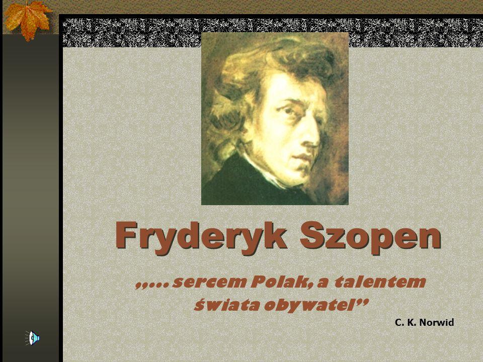 Fryderyk Franciszek Szopen kompozytor i pianista polski, urodzony 1 marca 1810 we wsi Żelazowa Wola koło Sochaczewa, na Mazowszu, w ówczesnym Księstwie Warszawskim.