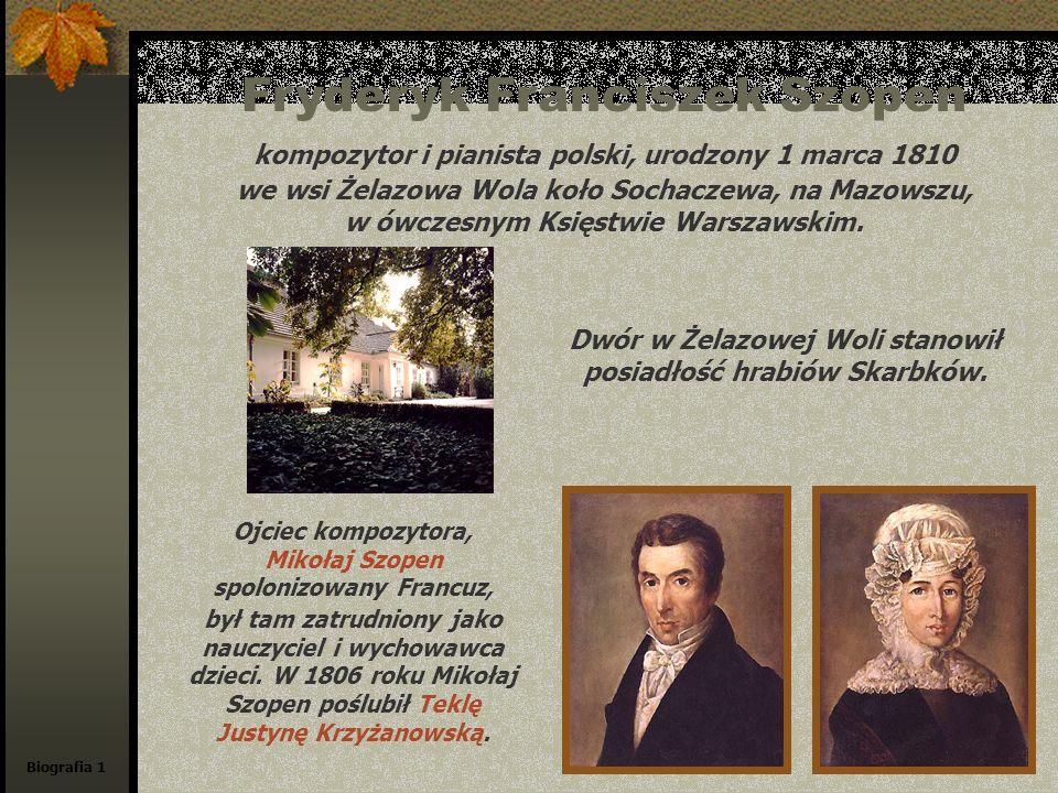 Fryderyk Franciszek Szopen kompozytor i pianista polski, urodzony 1 marca 1810 we wsi Żelazowa Wola koło Sochaczewa, na Mazowszu, w ówczesnym Księstwi
