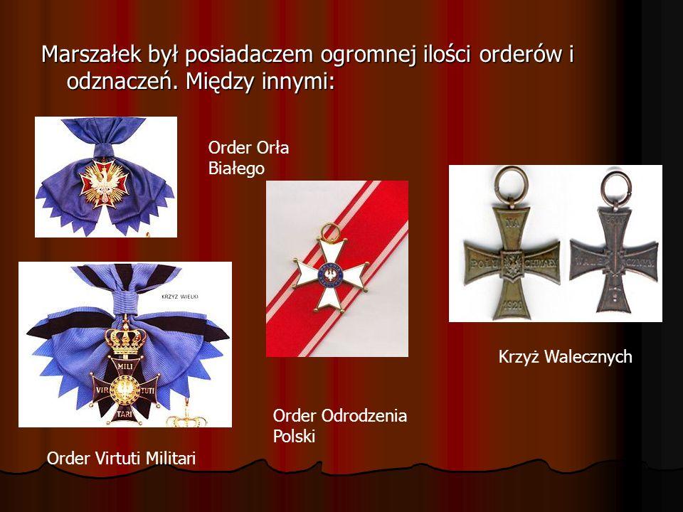 Marszałek był posiadaczem ogromnej ilości orderów i odznaczeń.