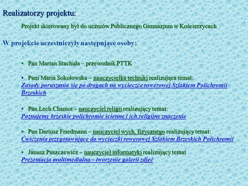 Realizatorzy projektu: Pani Maria Sokołowska – nauczycielka techniki realizująca temat: Pani Maria Sokołowska – nauczycielka techniki realizująca tema