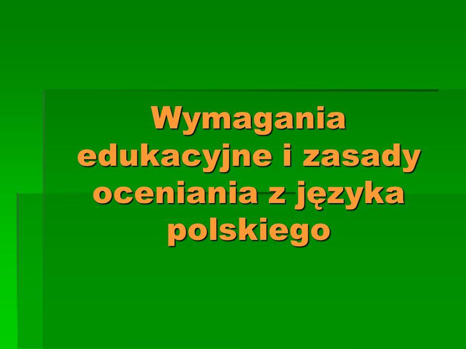 Wymagania edukacyjne i zasady oceniania z języka polskiego