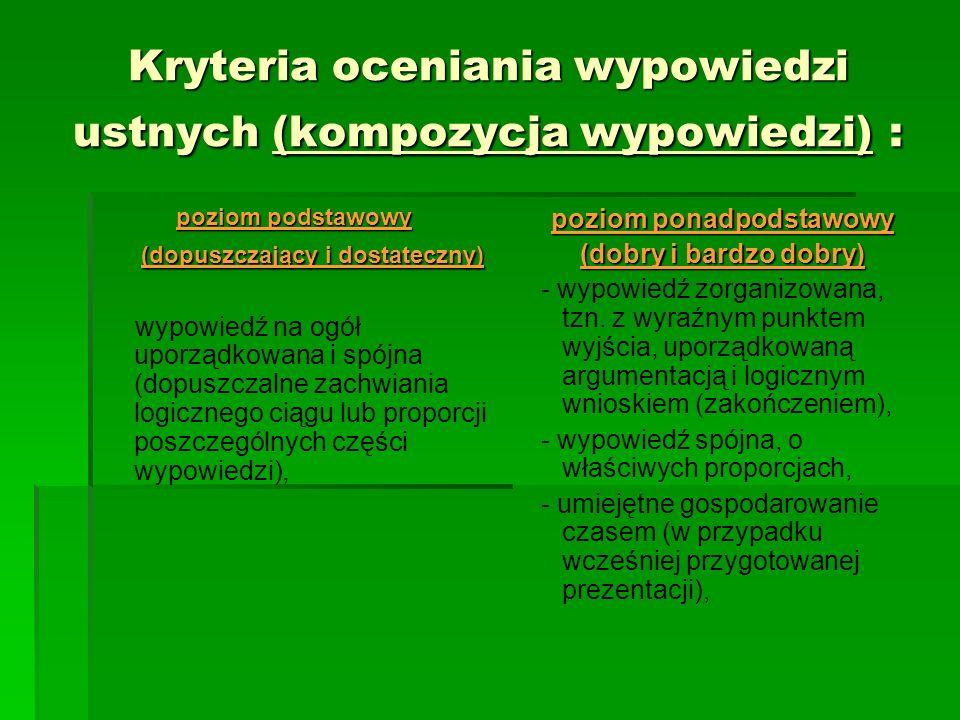 Kryteria oceniania wypowiedzi ustnych (kompozycja wypowiedzi) : poziom ponadpodstawowy (dobry i bardzo dobry) - wypowiedź zorganizowana, tzn. z wyraźn