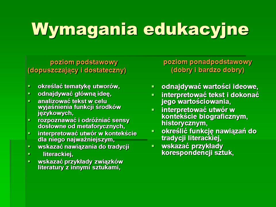 Wymagania edukacyjne poziom podstawowy (dopuszczający i dostateczny) określać tematykę utworów, określać tematykę utworów, odnajdywać główną ideę, odn