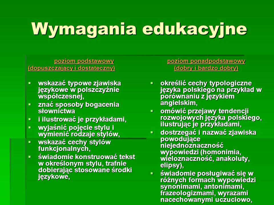 Wymagania edukacyjne poziom podstawowy (dopuszczający i dostateczny) wskazać typowe zjawiska językowe w polszczyźnie współczesnej, wskazać typowe zjaw