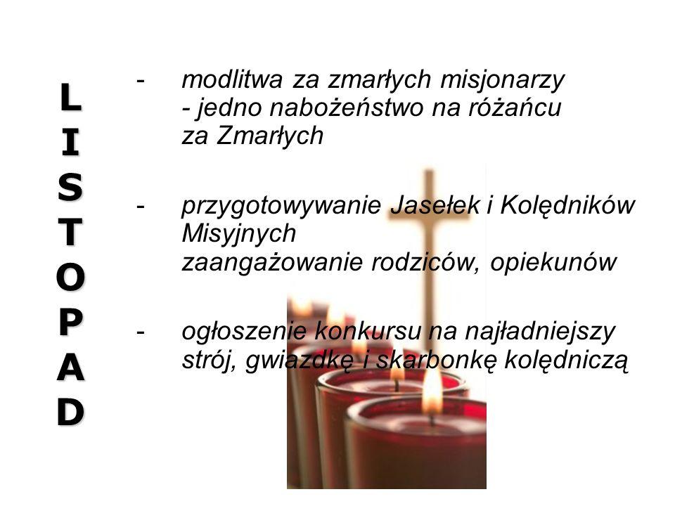 LISTOPADLISTOPADLISTOPADLISTOPAD modlitwa za zmarłych misjonarzy - jedno nabożeństwo na różańcu za Zmarłych przygotowywanie Jasełek i Kolędników Mis