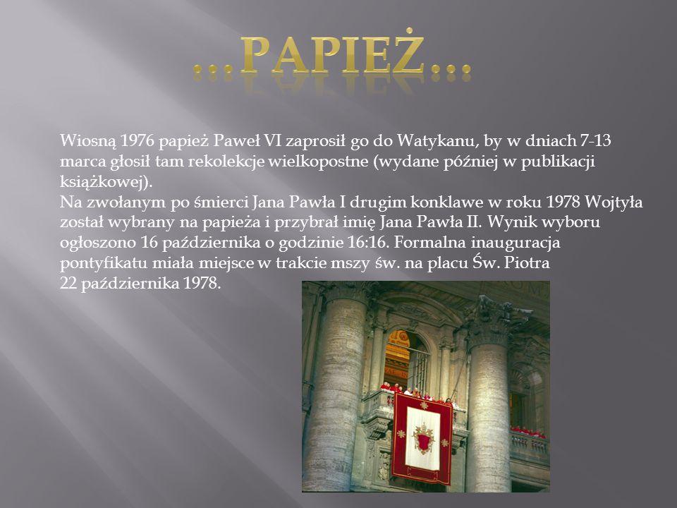 Wiosną 1976 papież Paweł VI zaprosił go do Watykanu, by w dniach 7-13 marca głosił tam rekolekcje wielkopostne (wydane później w publikacji książkowej