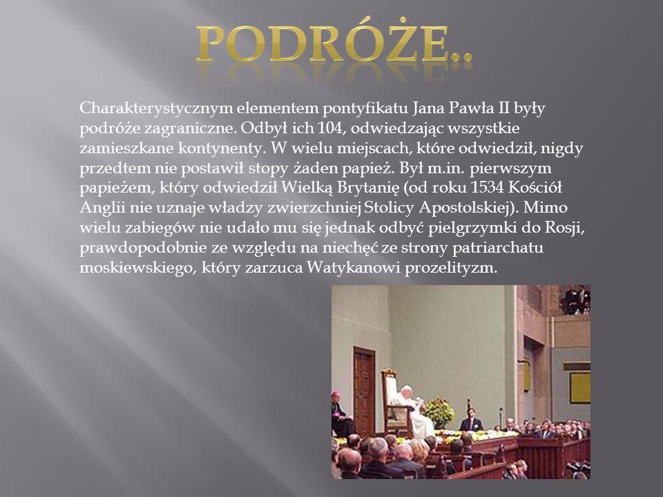 Charakterystycznym elementem pontyfikatu Jana Pawła II były podróże zagraniczne. Odbył ich 104, odwiedzając wszystkie zamieszkane kontynenty. W wielu