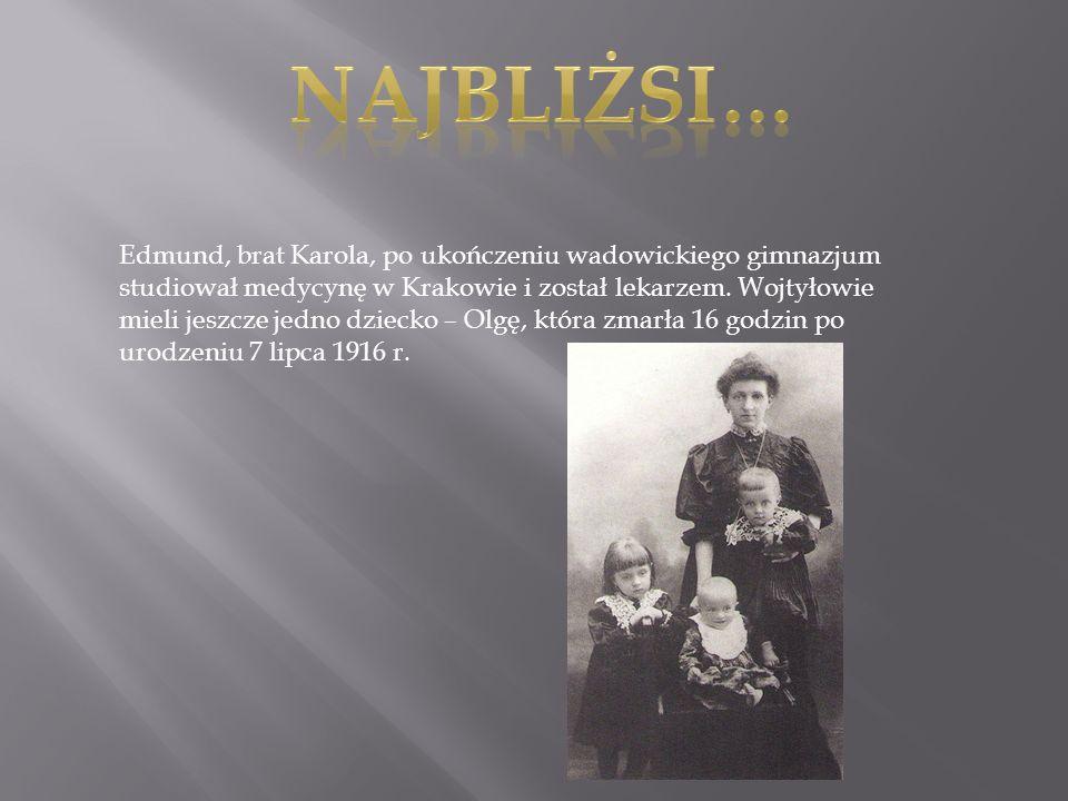 Edmund, brat Karola, po ukończeniu wadowickiego gimnazjum studiował medycynę w Krakowie i został lekarzem. Wojtyłowie mieli jeszcze jedno dziecko – Ol