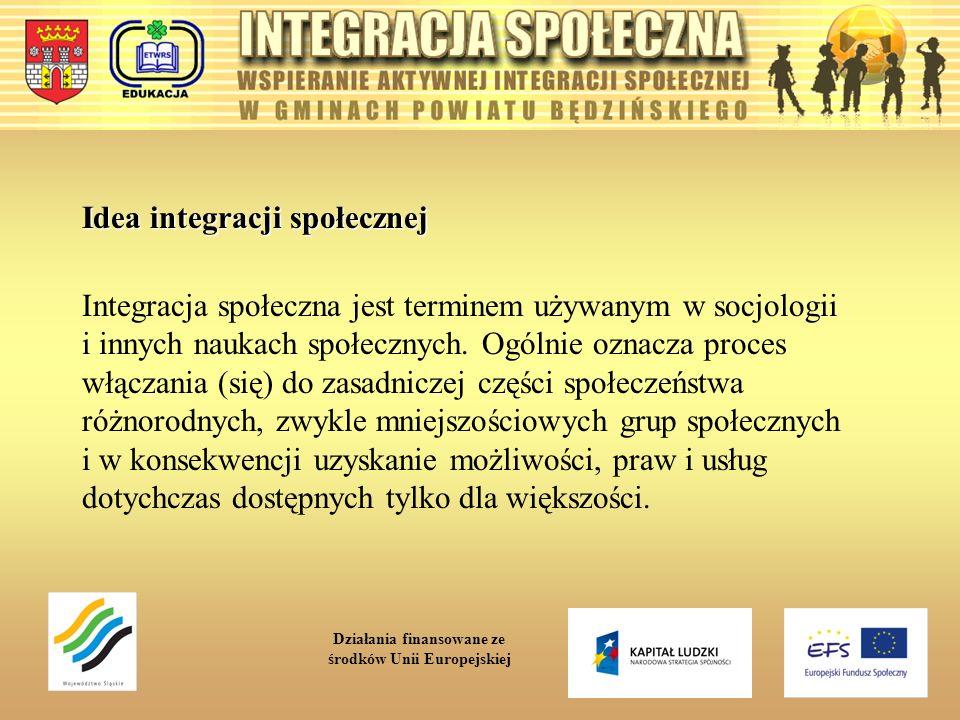Idea integracji społecznej Integracja społeczna jest terminem używanym w socjologii i innych naukach społecznych. Ogólnie oznacza proces włączania (si