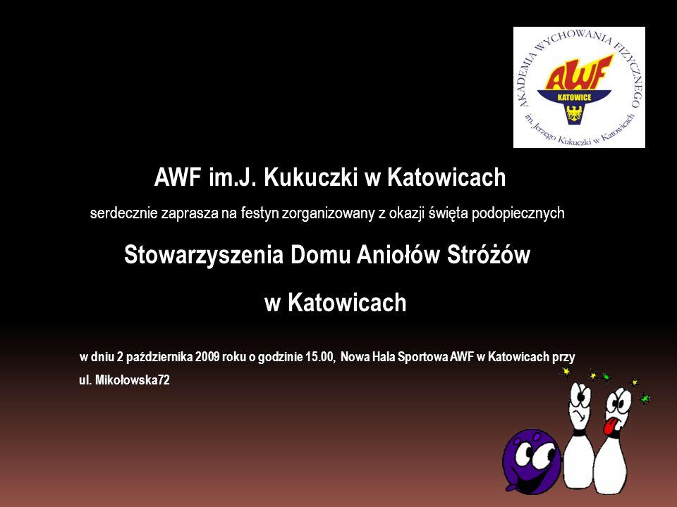 AWF im.J. Kukuczki w Katowicach serdecznie zaprasza na festyn zorganizowany z okazji święta podopiecznych Stowarzyszenia Domu Aniołów Stróżów w Katowi