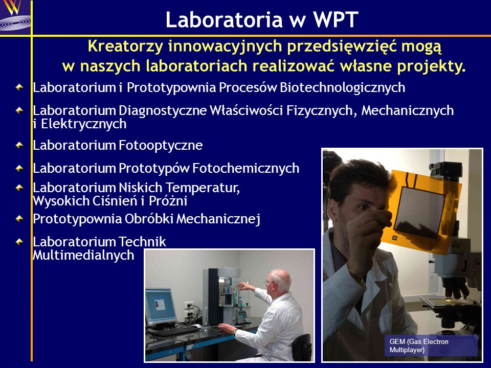 Laboratoria w WPT Prototypownia Obróbki Mechanicznej Laboratorium Diagnostyczne Właściwości Fizycznych, Mechanicznych i Elektrycznych Laboratorium Pro