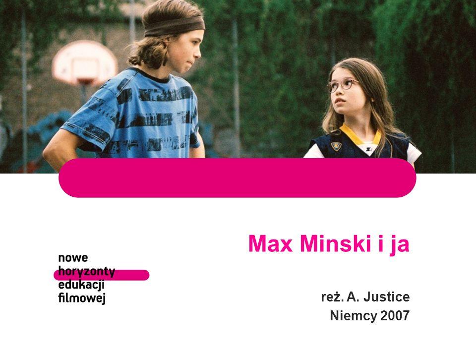 Max Minski i ja reż. A. Justice Niemcy 2007