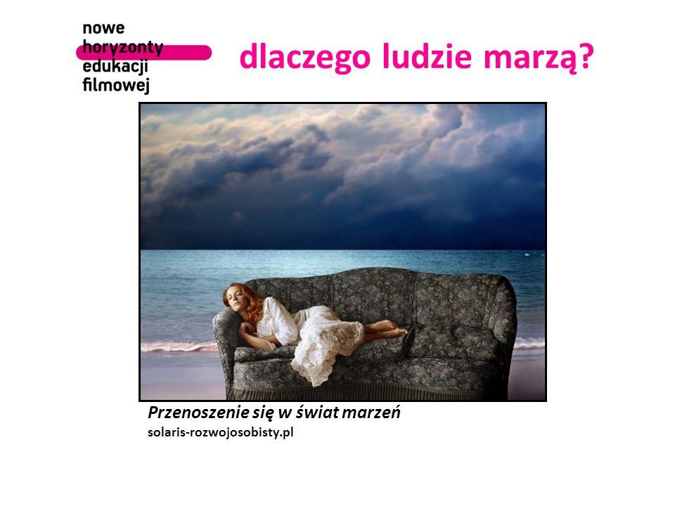 dlaczego ludzie marzą? Przenoszenie się w świat marzeń solaris-rozwojosobisty.pl