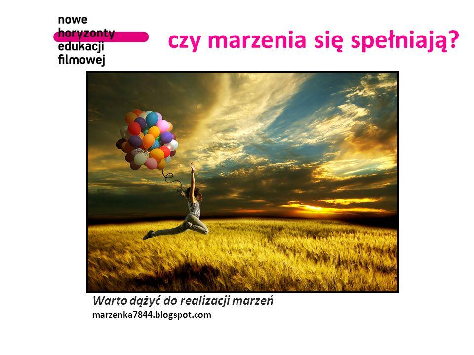 czy marzenia się spełniają? Warto dążyć do realizacji marzeń marzenka7844.blogspot.com