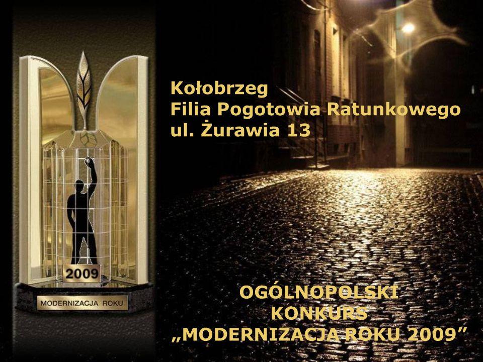 Kołobrzeg Filia Pogotowia Ratunkowego ul. Żurawia 13 OGÓLNOPOLSKI KONKURS MODERNIZACJA ROKU 2009