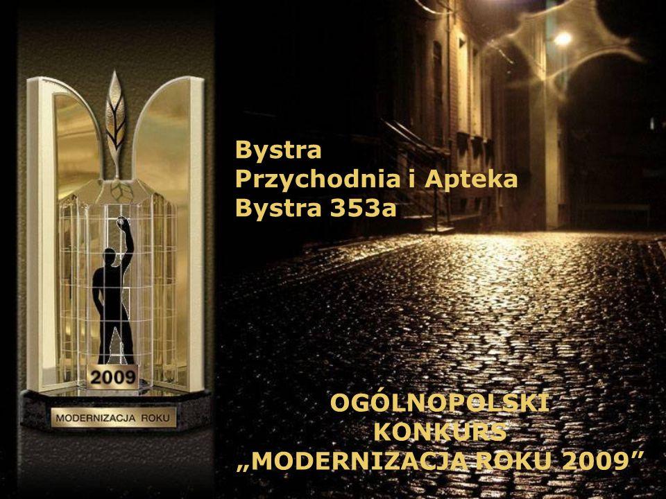 Bystra Przychodnia i Apteka Bystra 353a OGÓLNOPOLSKI KONKURS MODERNIZACJA ROKU 2009