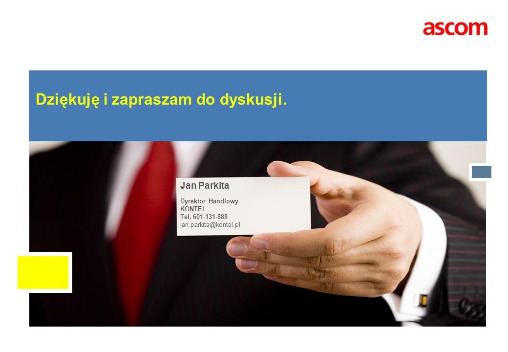 Dziękuję i zapraszam do dyskusji. Jan Parkita Dyrektor Handlowy KONTEL Tel. 601-131-888 jan.parkita@kontel.pl